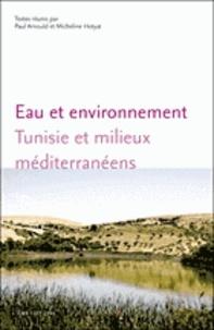 Paul Arnould et Micheline Hotyat - Eau et environnement - Tunisie et milieux méditérranéens.