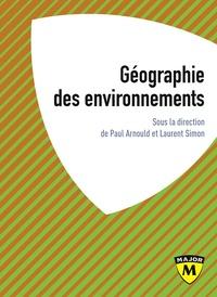 Paul Arnould et Laurent Simon - Géographie des environnements.