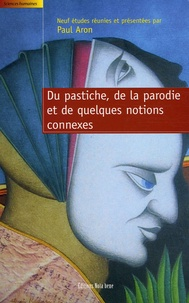Paul Aron - Du pastiche, de la parodie, et de quelques notions connexes.