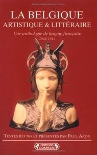 Paul Aron - La Belgique artistique et littéraire - 1848-1914.