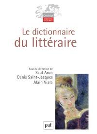 Paul Aron et Denis Saint-Jacques - Le dictionnaire du littéraire.
