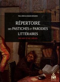 Paul Aron et Jacques Espagnon - Répertoire des pastiches et parodies littéraires des XIXe et XXe siècles.