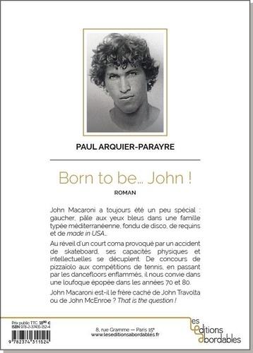 Born to be John !