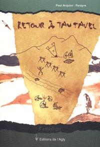 Paul Arquier-Parayre - Retour à Tautavel.