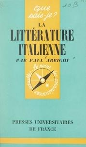 Paul Arrighi et Paul Angoulvent - La littérature italienne - Des origines à nos jours.