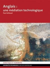Paul Arthaud - Anglais, une médiation technologique.