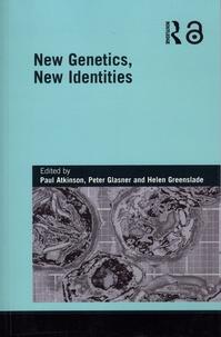 Paul Atkinson et Peter Glasner - New Genetics, New Identities.
