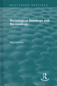 Paul Atkinson - Sociological Readings and Re-readings.