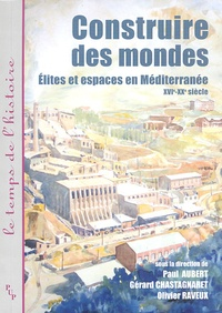 Construire des mondes - Elites et espaces en Méditerranée, XVI-XXe siècle.pdf