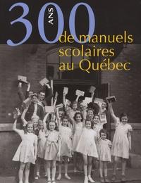 Paul Aubin - 300 ans de manuels scolaires au québec.