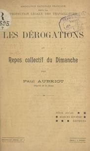 Paul Aubriot et  Association nationale français - Les dérogations au repos collectif du dimanche - Compte rendu des discussions. Vœux adoptés.