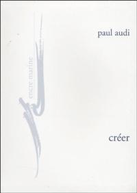 Paul Audi - Créer.
