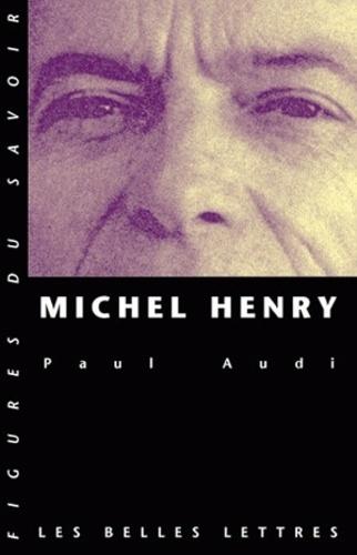 Michel Henry. Une trajectoire philosophique