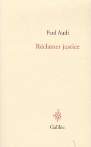 Paul Audi - Réclamer justice.
