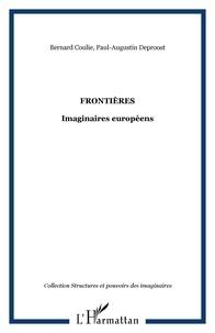Paul-Augustin Deproost et Bernard Coulie - Les frontières pour ouvrir l'Europe.
