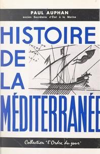 Paul Auphan - Histoire de la Méditerranée.