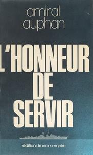 Paul Auphan - L'honneur de servir - Mémoires.