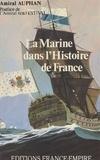 Paul Auphan et Bernard Estival - La Marine dans l'histoire de France.