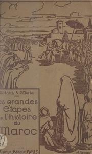 Paul Aurès et Georges Hardy - Les grandes étapes de l'histoire du Maroc.