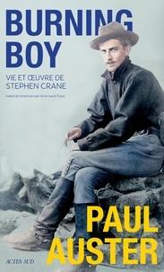 Paul Auster - Burning Boy - Vie et oeuvre de Stephen Crane.