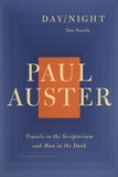 Paul Auster - Day/Night - Travels in the Scriptorium and Man in the Dark.