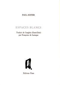 Paul Auster - Espaces blancs.