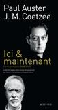 Paul Auster et J-M Coetzee - Ici & maintenant - Correspondance 2008-2011.
