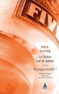 Paul Auster - Le diable par la queue - Suivi de : Pourquoi écrire ?.