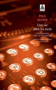 Paul Auster - Une vie dans les mots - Conversations avec I. B. Siegumfeldt.