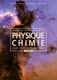 Physique-Chimie - Sciences expérimentales. Tome 1, Généralités, mécanique, énergie.pdf