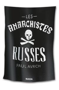 Paul Avrich - Les anarchistes russes.