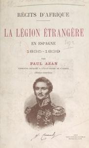 Paul Azan - Récits d'Afrique : la Légion étrangère en Espagne, 1835-1839.
