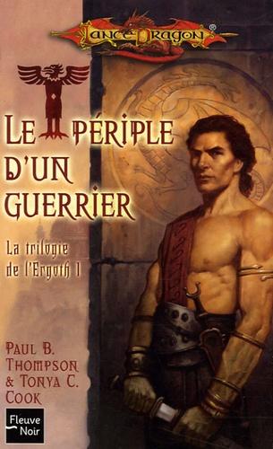 Paul-B Thompson et Tonya-C Cook - La trilogie de l'Ergoth Tome 1 : Le périple d'un guerrier.