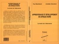 Paul Bachelard et Amédée Odunlami - Apprentissage et développement en Afrique noire - Le levier de l'alternance.
