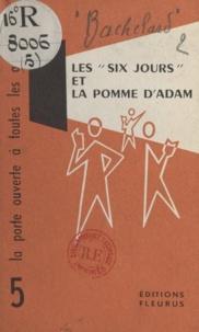 Paul Bachelard - Les six jours et la pomme d'Adam.