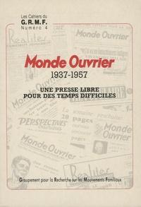Paul Bacon - Monde ouvrier 1937-1957 - Une presse libre pour des temps difficiles.