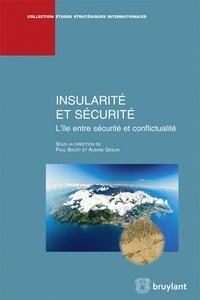 Paul Bacot et Albane Geslin - Insularité et sécurité - L'île entre sécurité et conflictualité.
