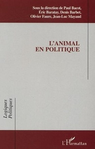 Paul Bacot et Eric Baratay - L'animal en politique.