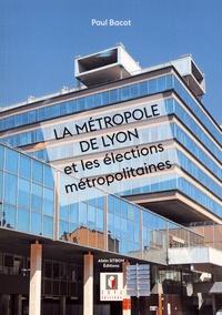 Paul Bacot - La métropole de Lyon et les élections métropolitaines.