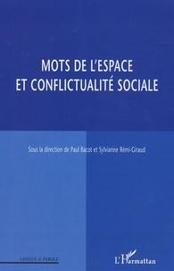 Paul Bacot et Sylvianne Rémi-Giraud - Mots de l'espace et conflictualité sociale.