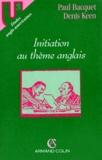 Paul Bacquet et Denis Keen - Initiation au thème anglais.