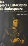 """Paul Bacquet - Les pièces historiques de Shakespeare (1) - La première tétralogie et """"Le roi Jean""""."""