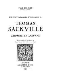 Paul Bacquet - Un Contemporain d'Elisabet 1 :  Thomas Sackville, l'homme et l'ouvre.