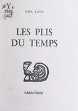 Paul Badin et Bruno Durocher - Les plis du temps.