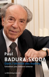 Paul Badura-Skoda - Dans l'intimité des maîtres.