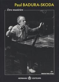 Paul Badura-Skoda et Philippe Olivier - Etre musicien.