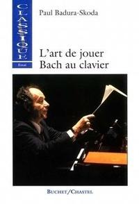 Paul Badura-Skoda - L'art de jouer Bach au clavier.