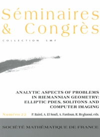 Paul Baird et Ahmad El Soufi - Analytic Aspects of Problems in Riemannian Geometry: Elliptic PDES, Solitons and Computer Imaging.