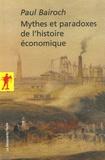 Paul Bairoch - Mythes et paradoxes de l'histoire économique.