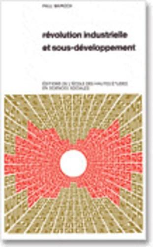 Paul Bairoch - Révolution industrielle et sous-développement.